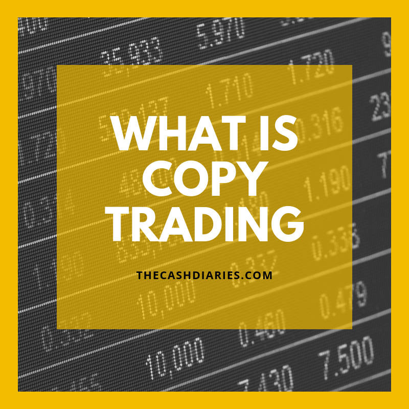 What is Copy Trading and How it Works | The Cash Diaries